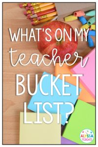 What's on your teacher bucket list? Here are things I want to try in my classroom or ways I can grow as an educator!