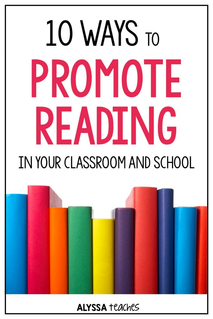 10 ways to promote reading in your classroom and school