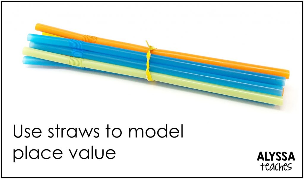 Use items you can bundle, like straws, to model place value and the base-ten system.