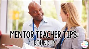 I have so many tips and ideas to share with you when it comes to being a mentor for a new teacher!