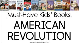 Here are my favorite American Revolution books for elementary students!
