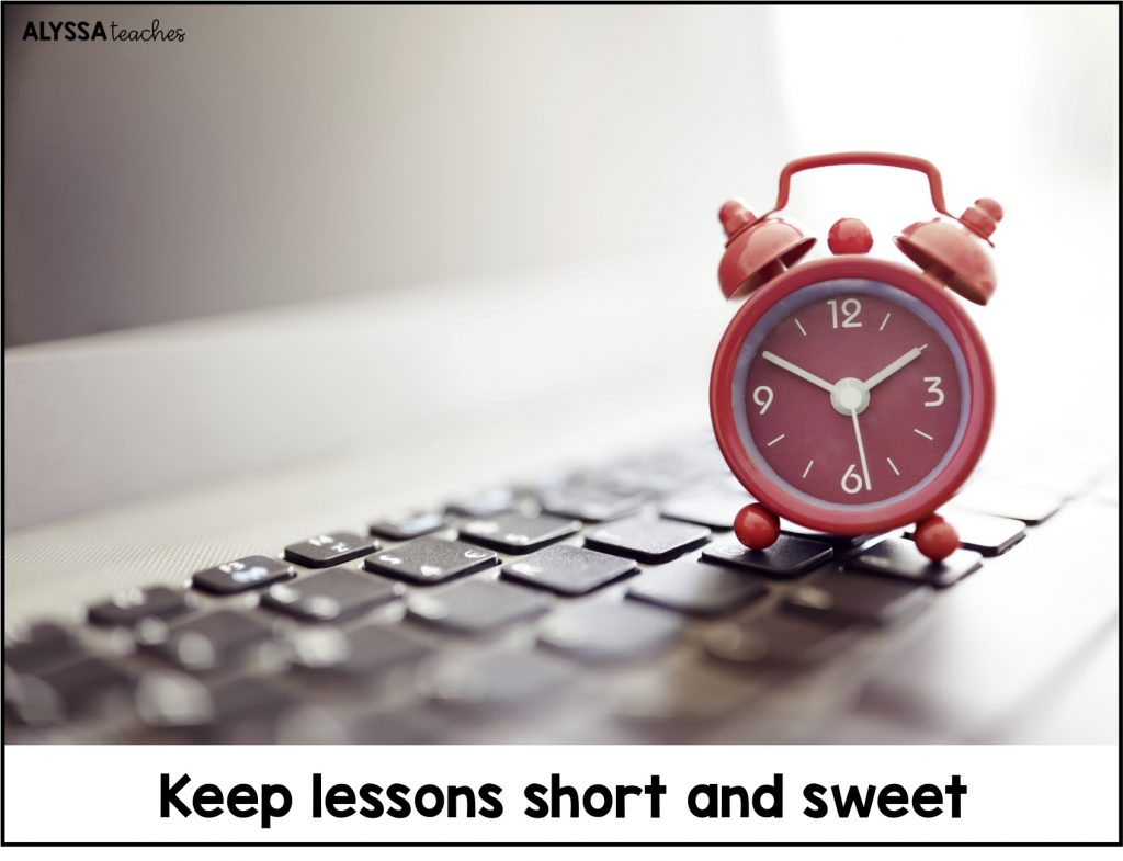 If your school is doing virtual learning, you'll want to keep each lesson short and sweet so students can stay focused!