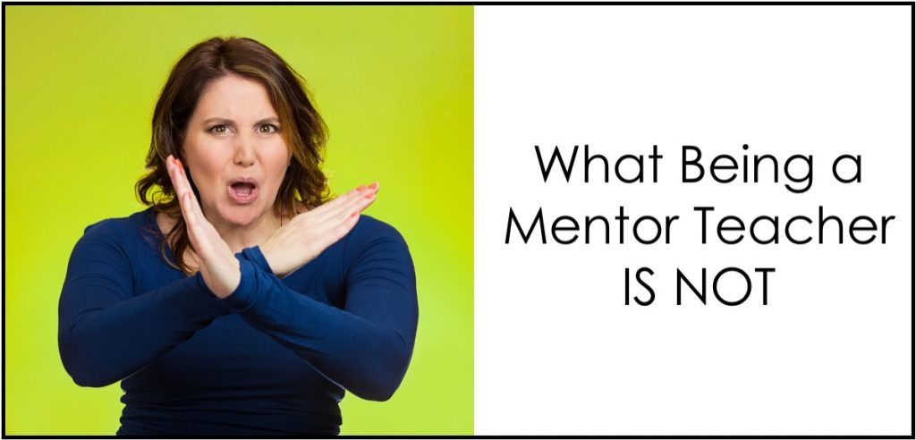 Before you start working as a teacher mentor, you should know what this role ISN'T.